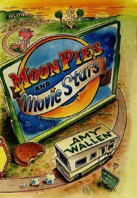 Moon Pies and Movie Stars A Novel