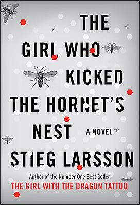 The Girl Who Kicked The Hornet's Nest - A Novel