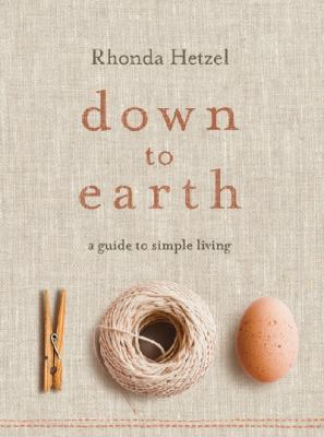 Down to Earth : A Guide to Simple Living