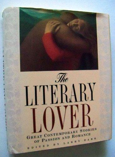 The Literary Lover: Great Stories of Passion and Romance