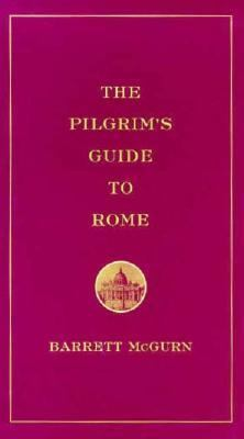A Pilgrim's Guide to Rome