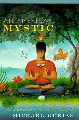 American Mystic: A Novel of Spiritual Adventure