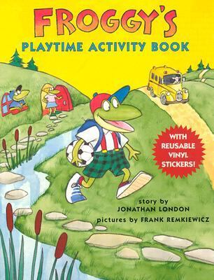 Froggy's Playtime Activity Book With Reusable Stickers, a Story, Puzzles, and Pictures to Color