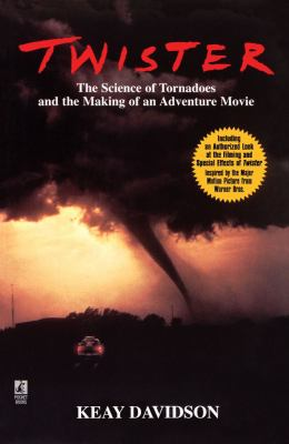 Twister The Science of Tornadoes and the Making of an Adventure Movie