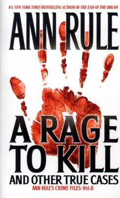 Rage to Kill And Other True Cases