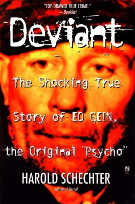 "Deviant The Shocking True Story of the Original ""Psycho"""