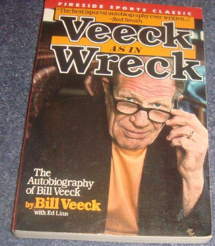 Veeck: As in Wreck : The Autobiography of Bill Veeck (Fireside Sports Classics)