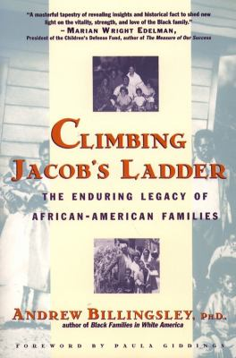 Climbing Jacob's Ladder The Enduring Legacy of African-American Families