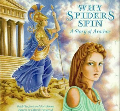 Why Spiders Spin: A Story of Arachne