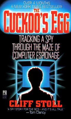 The Cuckoo's Egg: Tracking a Spy through the Maze of Computer Espionage - Stoll, Clifford, Rubenstein, Julie pdf epub