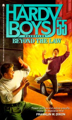Beyond the Law (Hardy Boys Casefiles Series #55) - Franklin W. Dixon - Mass Market Paperback