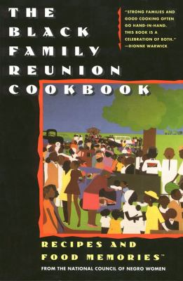 Black Family Reunion Cookbook Recipes & Food Memories from the National Council of Negro Women, Inc