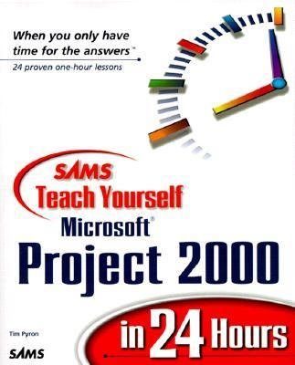 Sams Teach Yourself Microsoft Project 2000 in 24 Hours
