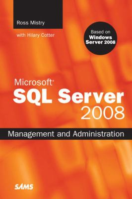 Microsoft SQL Server 2008 Management and Administration