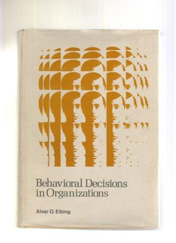 Behavioral Decisions in Organizations
