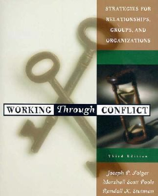 Working Through Conflict Strategies for Relationships, Groups, and Organizations