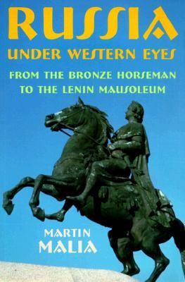 Russia Under Western Eyes From the Bronze Horseman to the Lenin Mausoleum