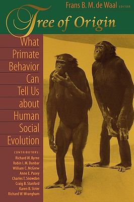 Tree of Origin What Primate Behavior Can Tell Us About Human Social Evolution