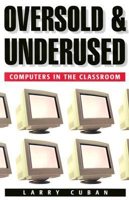 Oversold and Underused Computers in the Classroom