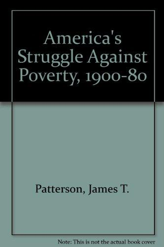 America's Struggle Against Poverty, 1900-80