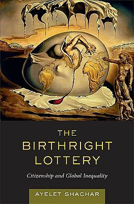 The Birthright Lottery: Citizenship and Global Inequality