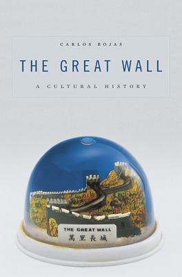 Great Wall : A Cultural History
