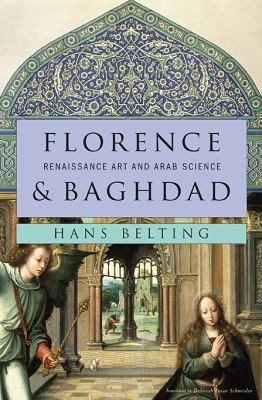 Florence and Baghdad: Renaissance Art and Arab Science