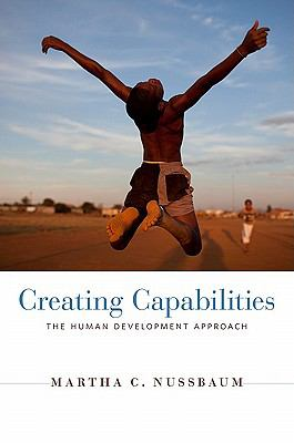 Creating Capabilities : The Human Development Approach