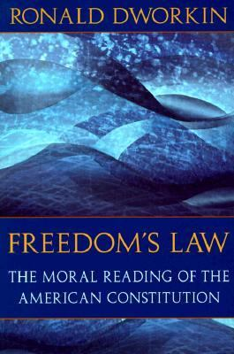 Freedom's Law The Moral Reading of the American Constitution