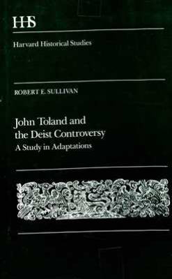 John Toland and the Deist Controversy: A Study in Adaptations