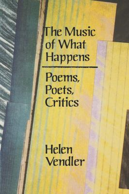 Music of What Happens Poems, Poets, Critics