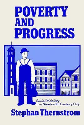 Poverty and Progress Social Mobility in a Nineteenth Century City
