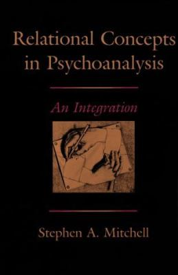 Relational Concepts in Psychoanalysis An Integration