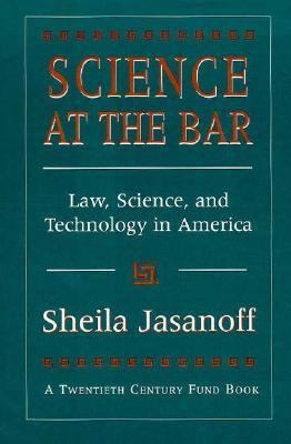 Science at the Bar Law, Science, and Technology in America
