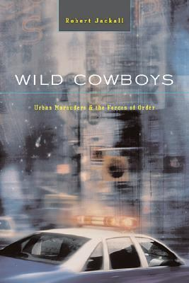 Wild Cowboys Urban Marauders & the Forces of Order