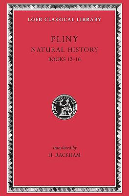 Pliny Natural History  Books Xii-XVI