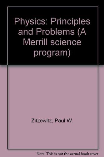 Physics: Principles & Problems (A Merrill Science Program)