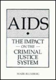 AIDS: The Impact On the Criminal Justice System