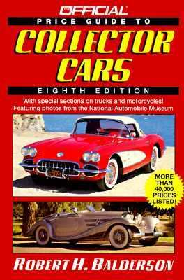 Official Price Guide to Collector Cars - Robert H. Balderson - Paperback - 8TH