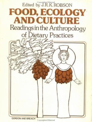 Food Ecology and Culture Readings in the Anthropology of Dietary Habits