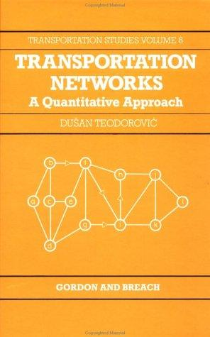Transportation Netwks:Quantita (Studies in Cybernetics,) (Vol 6)
