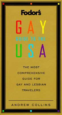 Fodor's Gay Guide to the U. S. A.: The Only Comprehensive Guide for Gay and Lesbian Travelers - Andrew Collins - Paperback