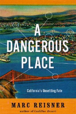 Dangerous Place California's Unsettling Fate