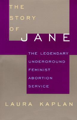 The Story of Jane: A View from within the Legendary Feminist Abortion Service