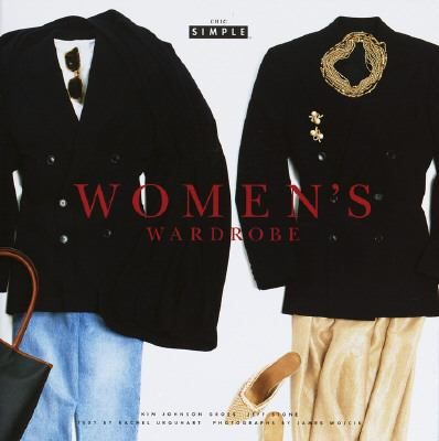 Chic Simple Women's Wardrobe Kim Johnson Gross and Jeff Stone