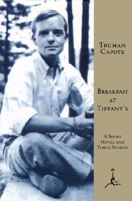 Breakfast at Tiffany's A Short Novel and Three Stories