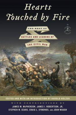 Hearts Touched by Fire : The Best of Battles and Leaders of the Civil War