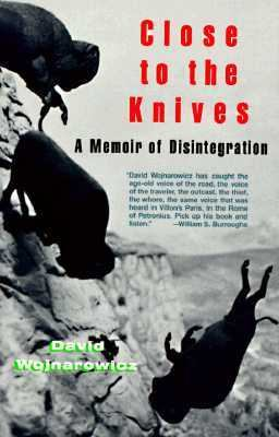 Close to the Knives A Memoir of Disintegration