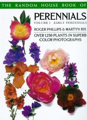 The Random House Book of Perennials: Volume 1 - Early Perennials - Roger Phillips - Paperback - 1st U.S. ed