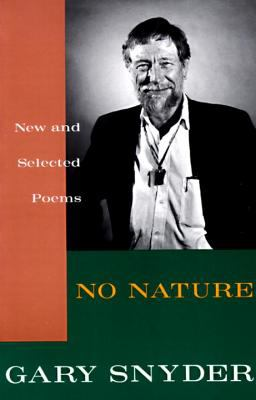 No Nature New and Selected Poems